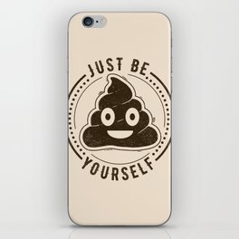 Just Be Yourself Poo iPhone Skin