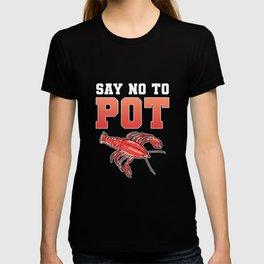 Lobster Say No To Pot T-shirt