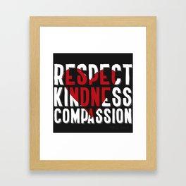 Respect Kindness Compassion Framed Art Print