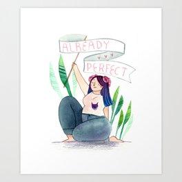 I'm Already Perfect Art Print