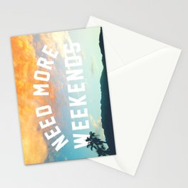 NEED MORE WEEKENDS Stationery Cards