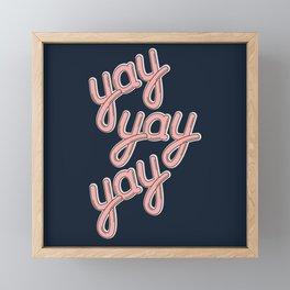 YAY YAY YAY! Framed Mini Art Print