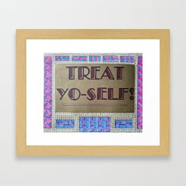 TREAT YO-SELF! Framed Art Print