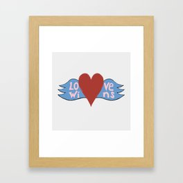 Love Wins!  A Valentine to Love. Framed Art Print