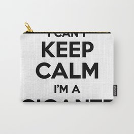 I cant keep calm I am a GIGANTE Carry-All Pouch