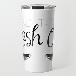 I Tend To Lash Out Travel Mug
