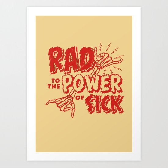 Rad to the Power of Sick - Red Print Art Print