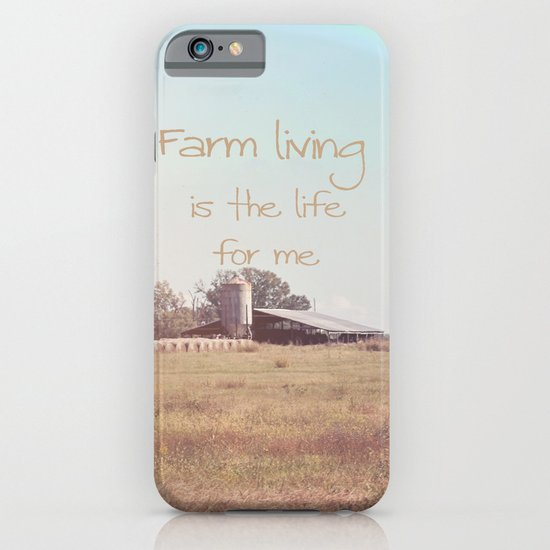 Farm Living is the Life for Me iPhone & iPod Case