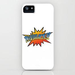 Thwaack!! iPhone Case