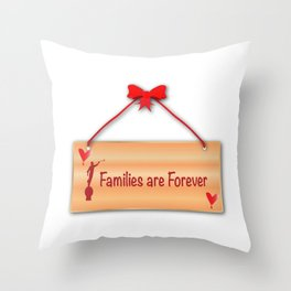 Families Are Forever Sign Throw Pillow
