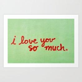 I Love You So Much II Art Print