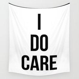 I Do Care Wall Tapestry