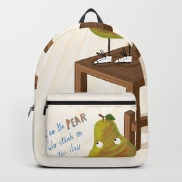 I Am The Pear Who Stands On This Chair Backpack