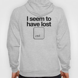 I Seem To Have Lost Control Hoody