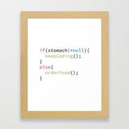 Keep coding or order food Framed Art Print