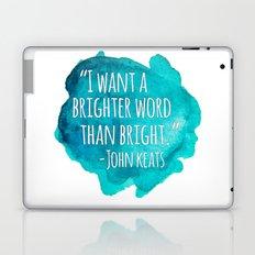 A Brighter Word than Bright - John Keats Laptop & iPad Skin