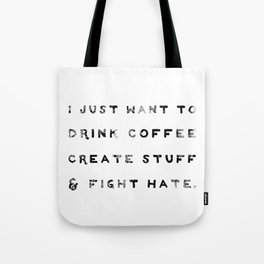 I Just Want to Fight Hate Tote Bag