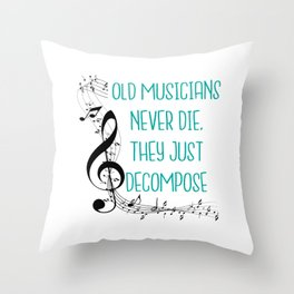 Old musicians never die, they just decompose export 03 Throw Pillow