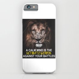 Calm Mind Ultimate Weapon Battles Motivational Inspirational iPhone Case