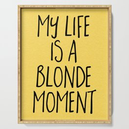 Blonde Moment Funny Quote Serving Tray