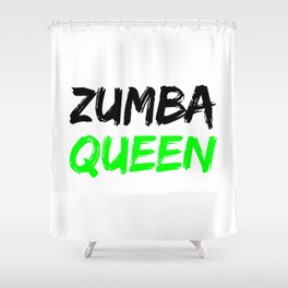 Zumba Queen (Green) Shower Curtain