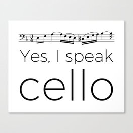 I speak cello Canvas Print