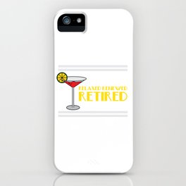 """""""Retired Margaritas"""" for everyone who loves drinks. Makes a great gift for each and everyone!  iPhone Case"""