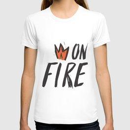 On Fire! T-shirt