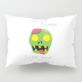 I´m not a zoombie Pillow Sham