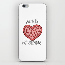 pizza is my valentine new 2018 14feb valentines day iPhone Skin