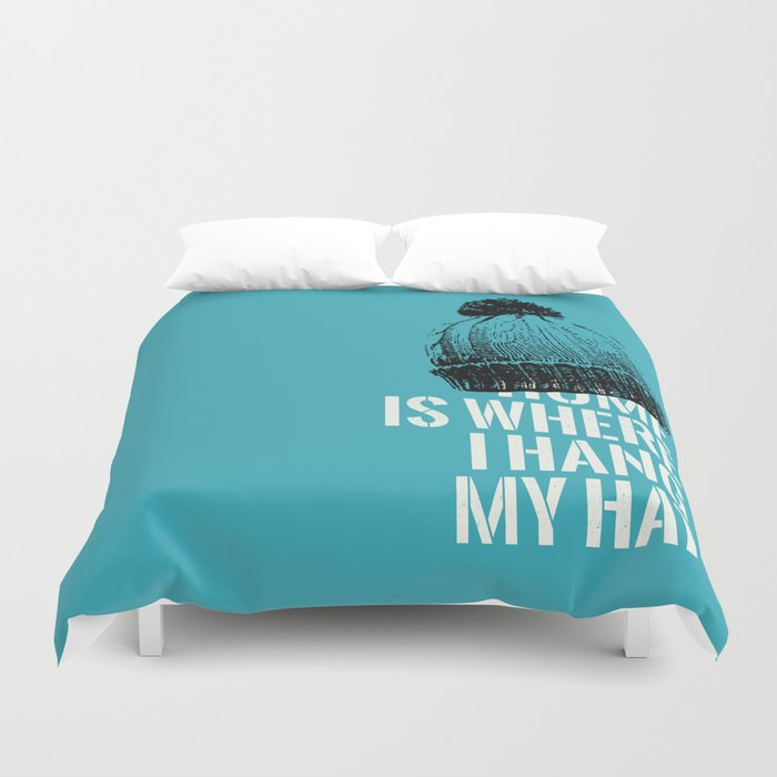 Home is Where I Hang My Hat Duvet Cover