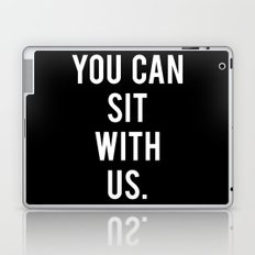 you can sit with us, black Laptop & iPad Skin