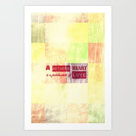 A mother's heart is a patchwork of love Art Print