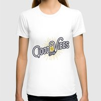 good vibes only T-shirts featuring GOOD VIBES ONLY by magdam