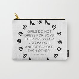 Girls Don't Dress for Boys Carry-All Pouch
