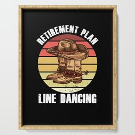 Retirement Plan Line Dancing Country Music Cowboy Gift Serving Tray