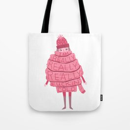 Really Really Really Fucking Cold Tote Bag