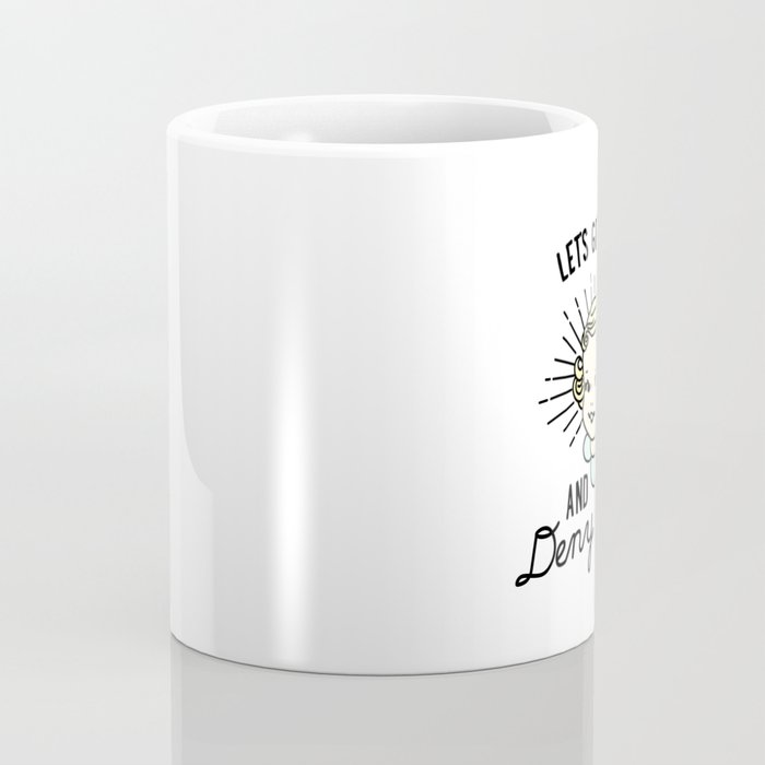 Let's Get High and Deny Christ Coffee Mug