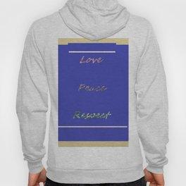 Love, Peace, Respect -Fundamentals Hoody