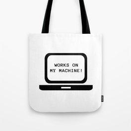 Works on my machine Tote Bag