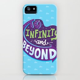 To Infinity And Beyond iPhone Case