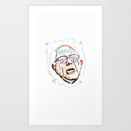 BERNIE, BERNIE, BERNIE! Art Print