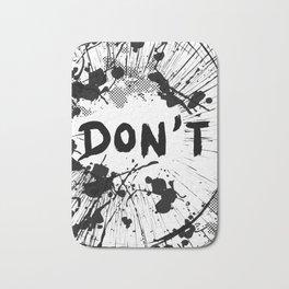 Don't (Ink Blast) Bath Mat