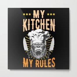 My Kitchen My Rules Metal Print