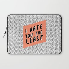 I hate you the least Laptop Sleeve