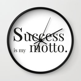 Success is my motto Wall Clock