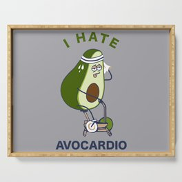 I Hate Avo cardio Serving Tray