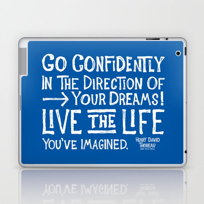 Go Confidently In The Direction Of Your Dreams Laptop & iPad Skin