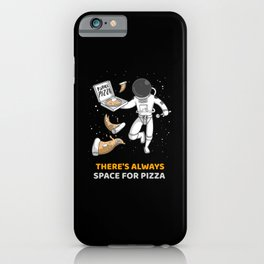 There is always space for pizza iPhone Case