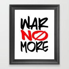 WAR NO MORE Framed Art Print